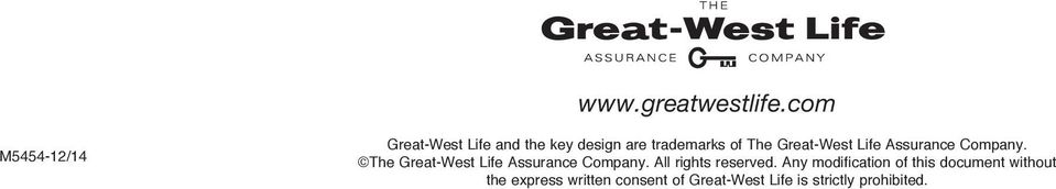 Life Assurance Company. The Great-West Life Assurance Company.