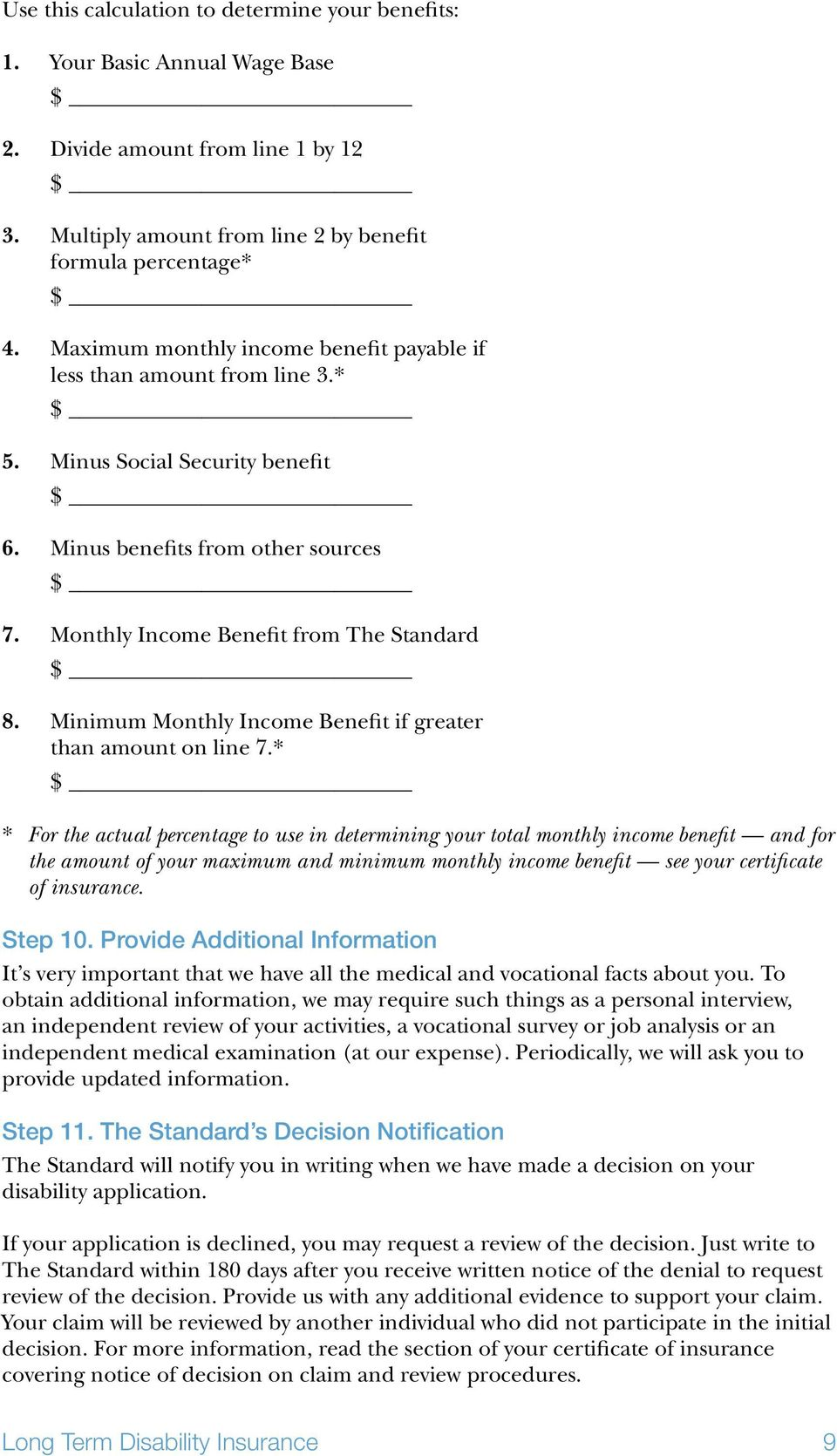 Minimum Monthly Income Benefit if greater than amount on line 7.