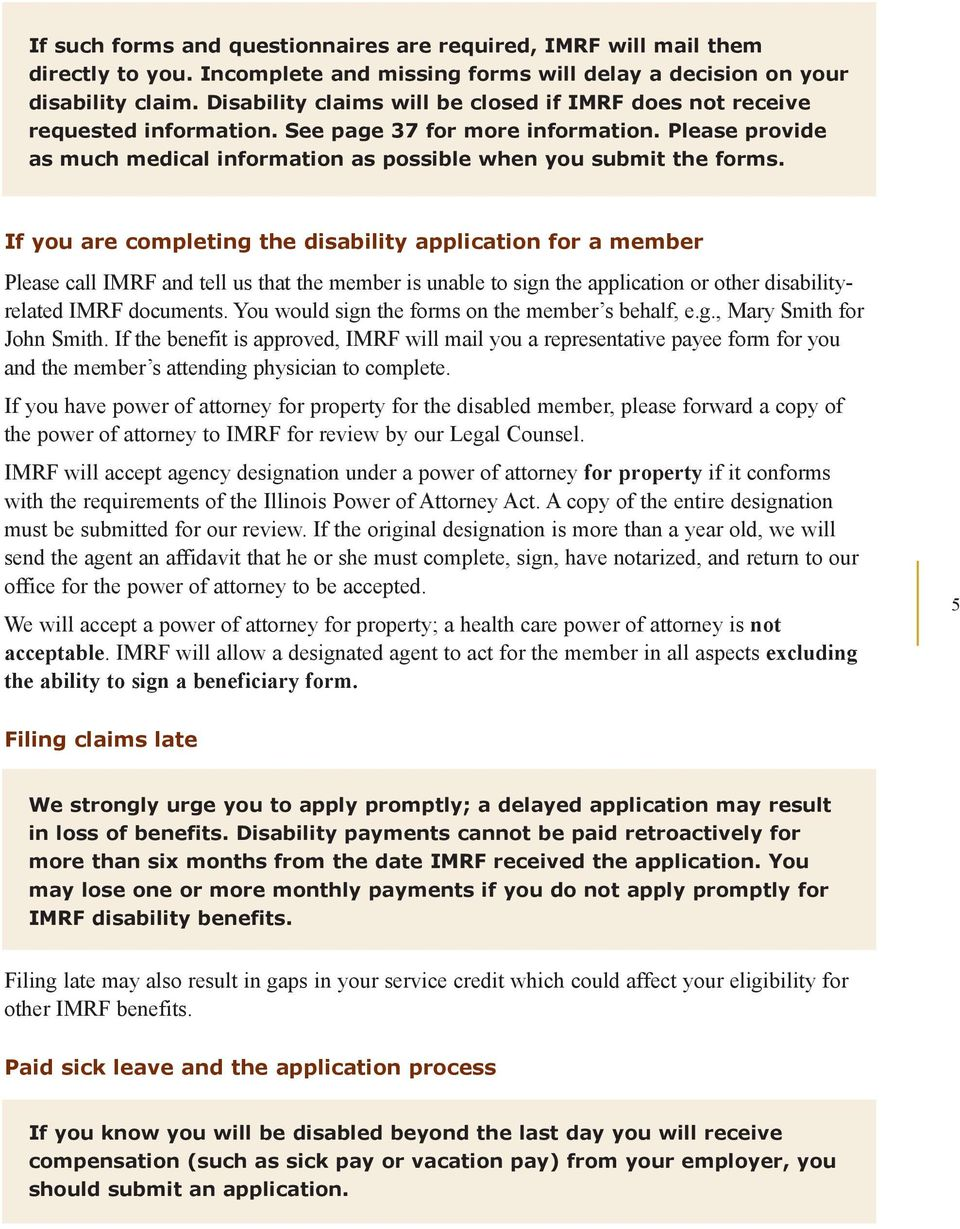 If you are completing the disability application for a member Please call IMRF and tell us that the member is unable to sign the application or other disabilityrelated IMRF documents.