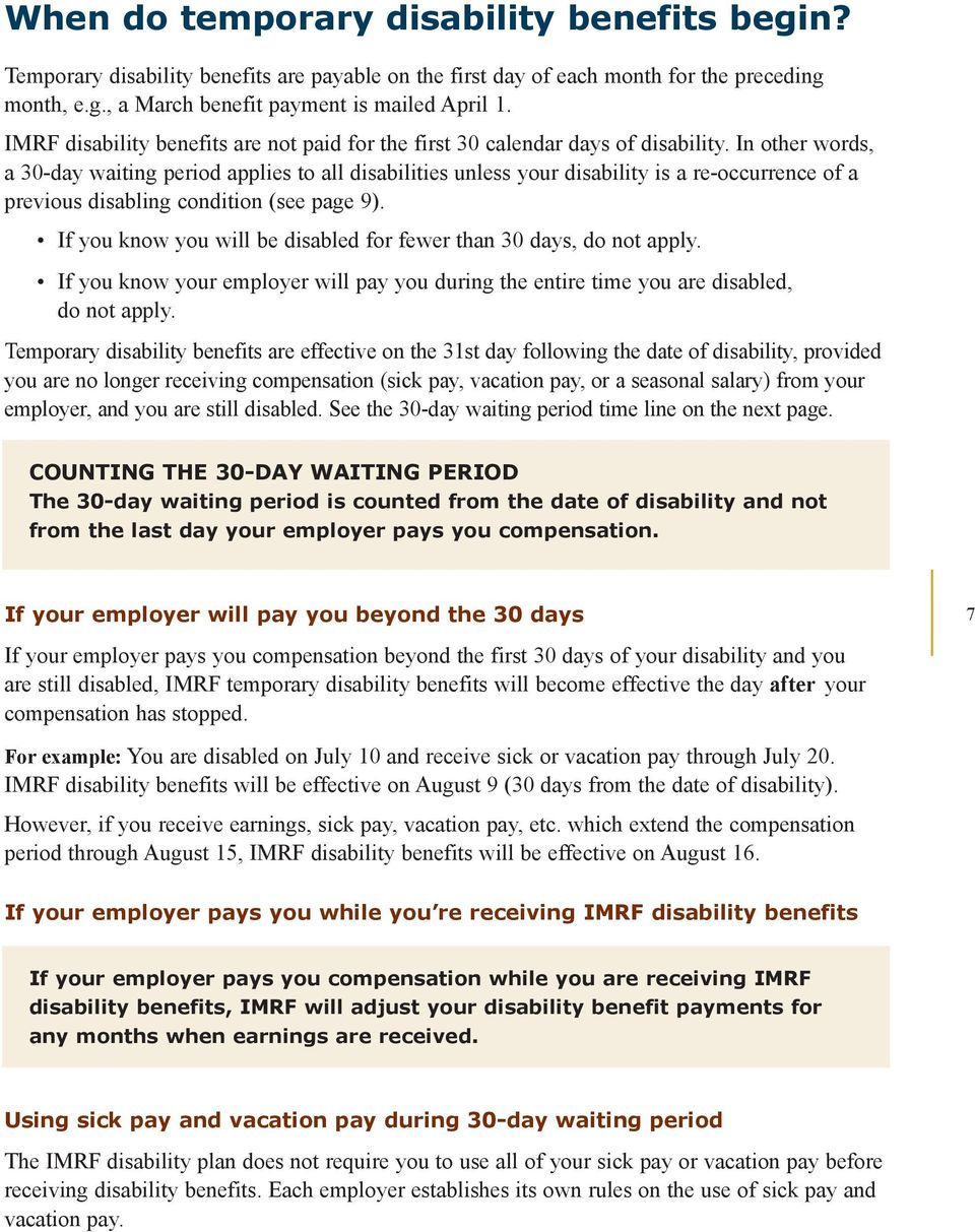 In other words, a 30-day waiting period applies to all disabilities unless your disability is a re-occurrence of a previous disabling condition (see page 9).