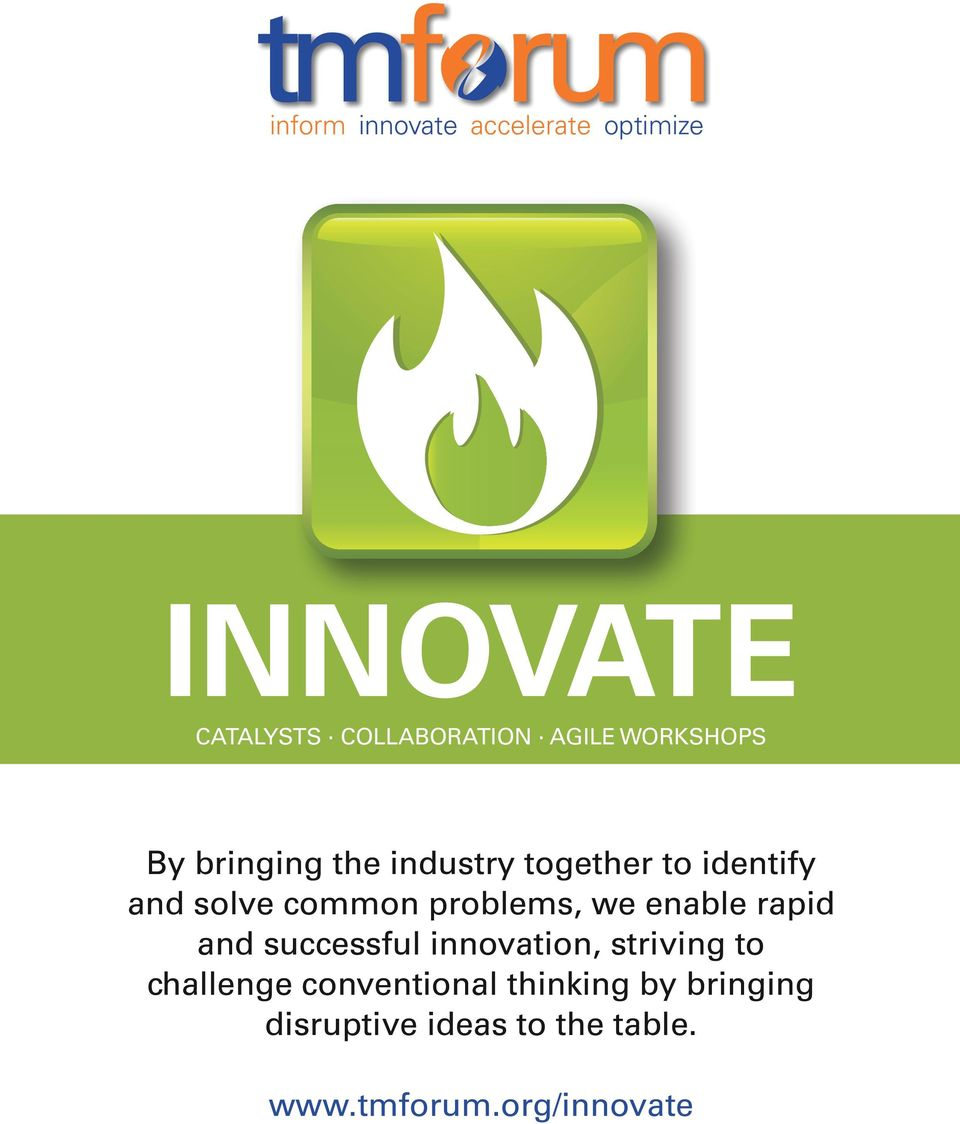the industry together to identify and solve common problems, we enable rapid and successful