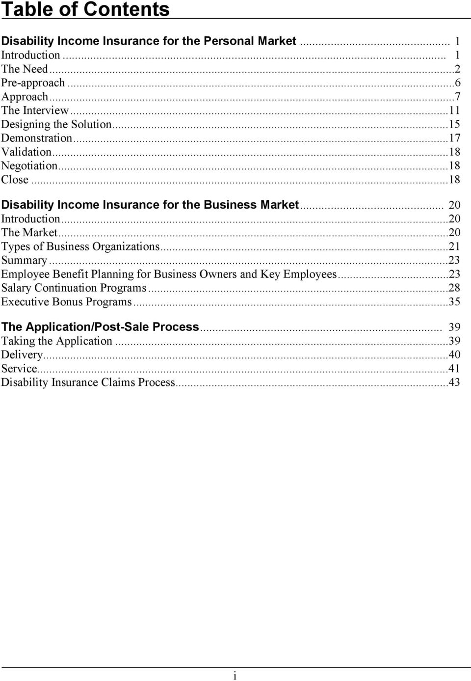 ..20 The Market...20 Types of Business Organizations...21 Summary...23 Employee Benefit Planning for Business Owners and Key Employees.