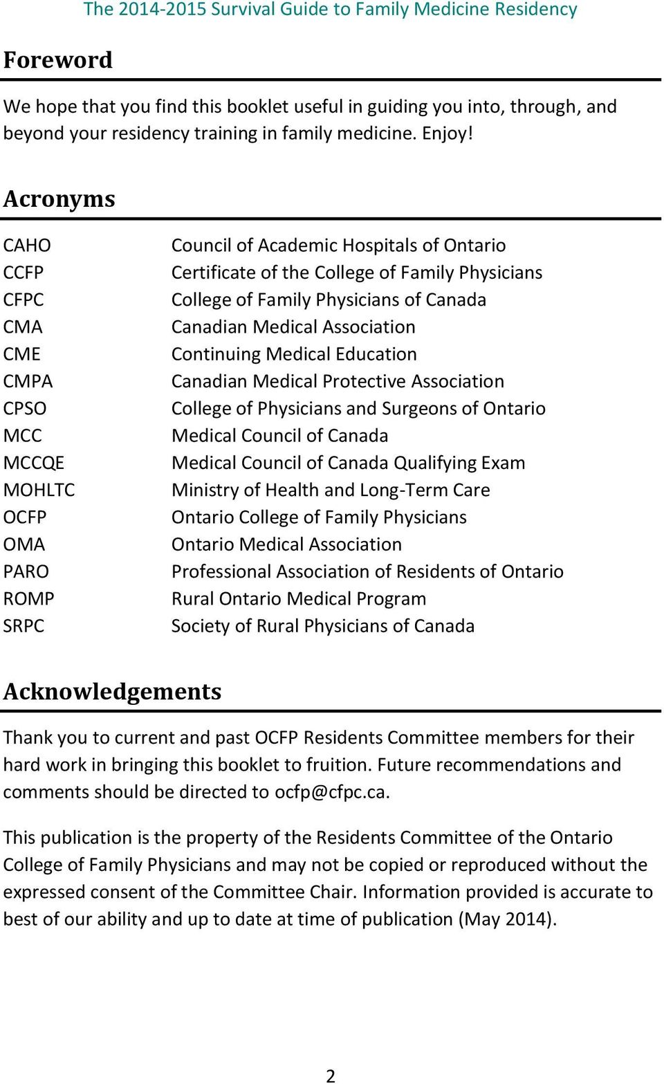 Physicians of Canada Canadian Medical Association Continuing Medical Education Canadian Medical Protective Association College of Physicians and Surgeons of Ontario Medical Council of Canada Medical