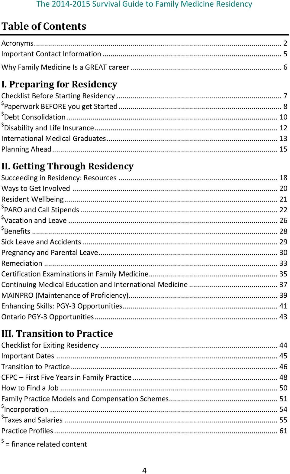 Getting Through Residency Succeeding in Residency: Resources... 18 Ways to Get Involved... 20 Resident Wellbeing... 21 $ PARO and Call Stipends... 22 $ Vacation and Leave... 26 $ Benefits.