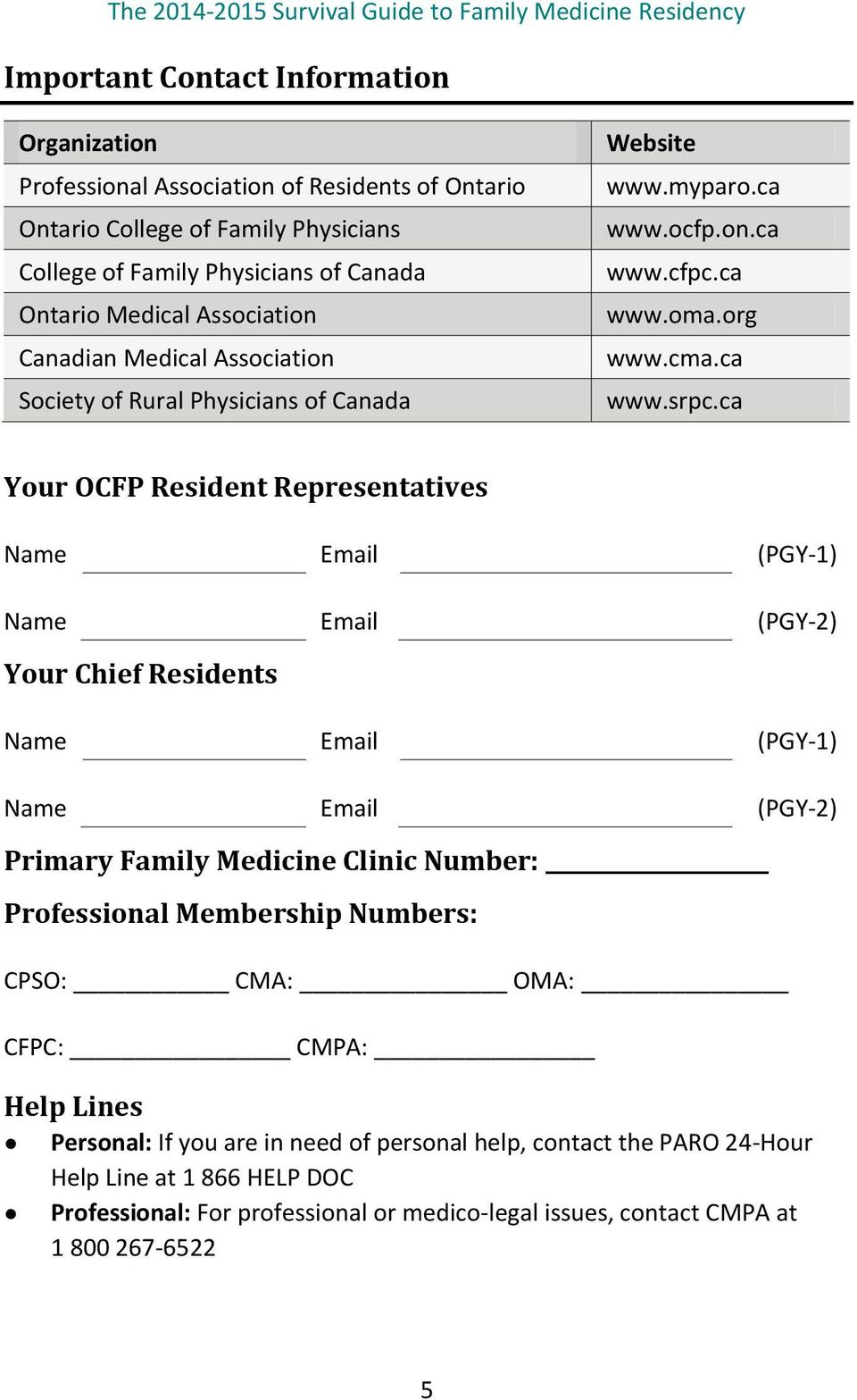 ca Your OCFP Resident Representatives Name Email (PGY-1) Name Email (PGY-2) Your Chief Residents Name Email (PGY-1) Name Email (PGY-2) Primary Family Medicine Clinic Number: Professional