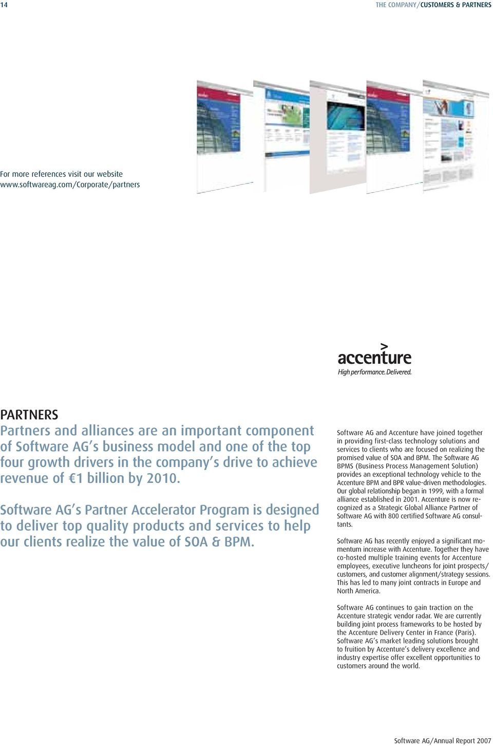 billion by 2010. Software AG s Partner Accelerator Program is designed to deliver top quality products and services to help our clients realize the value of SOA & BPM.