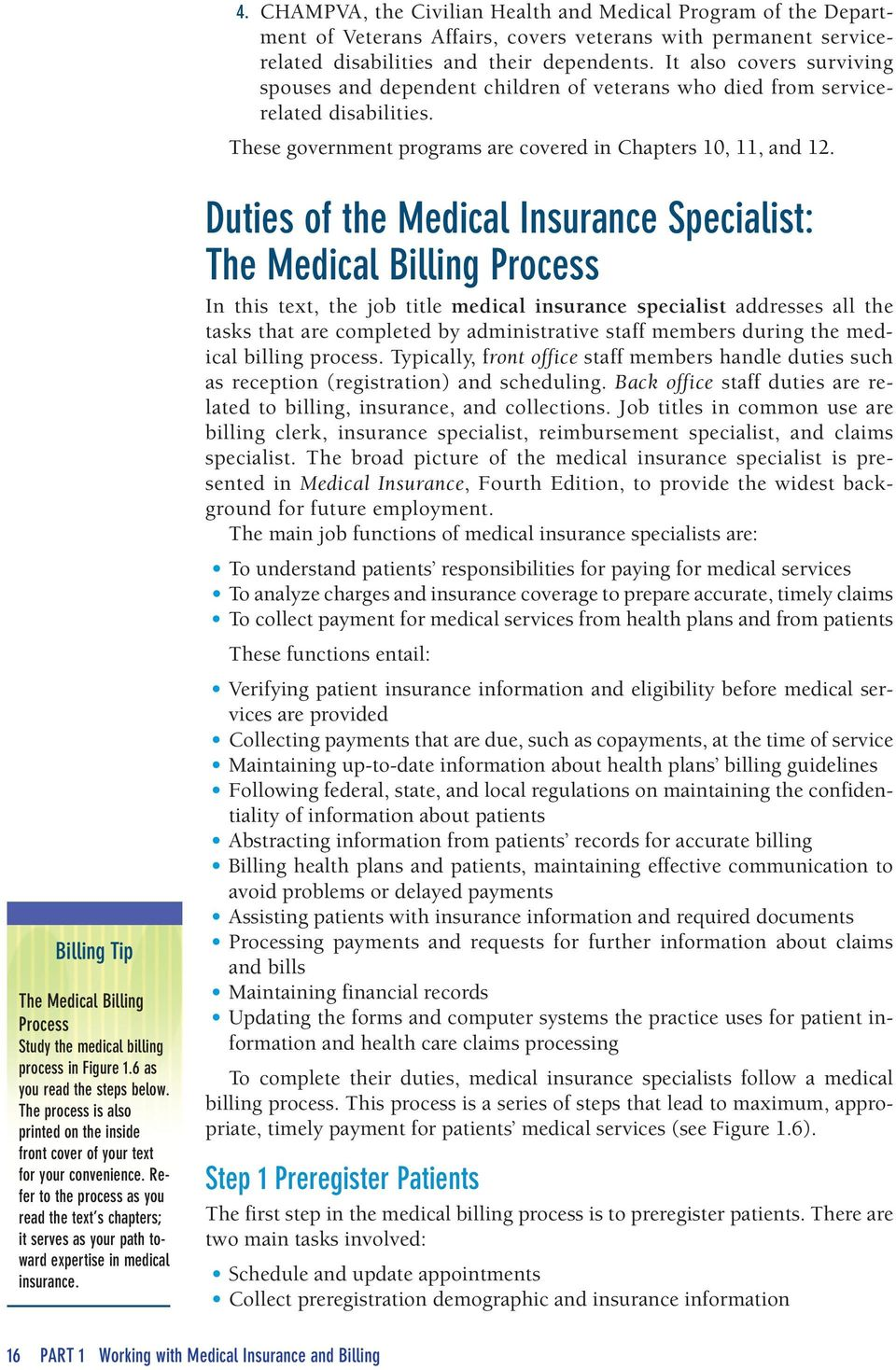Billing Tip The Medical Billing Process Study the medical billing process in Figure 1.6 as you read the steps below.
