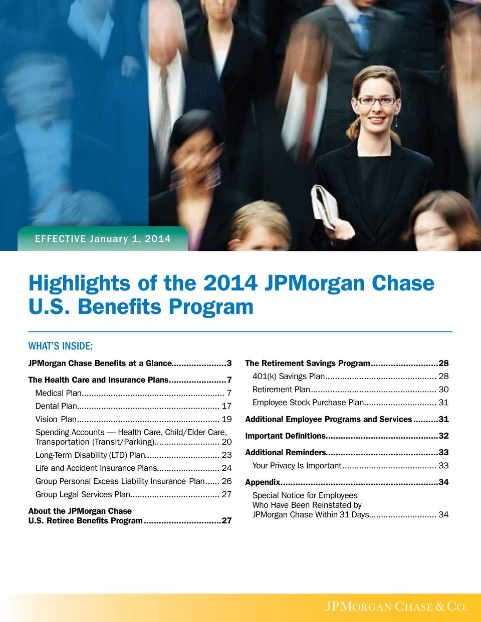 .. 24 Group Personal Excess Liability Insurance Plan... 26 Group Legal Services Plan... 27 About the JPMorgan Chase U.S. Retiree Benefits Program...27 The Retirement Savings Program.