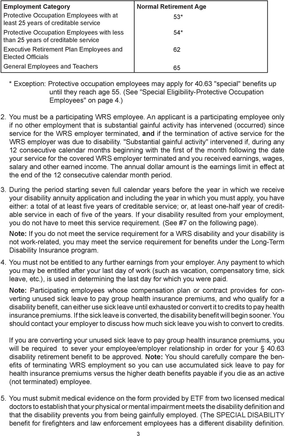"63 ""special"" benefits up until they reach age 55. (See ""Special Eligibility-Protective Occupation Employees"" on page 4.) 2. You must be a participating WRS employee."