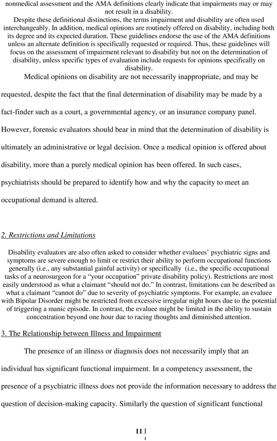 In addition, medical opinions are routinely offered on disability, including both its degree and its expected duration.