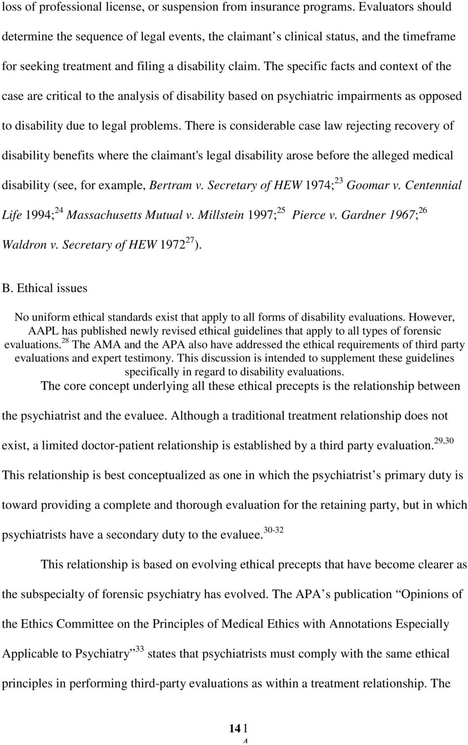 The specific facts and context of the case are critical to the analysis of disability based on psychiatric impairments as opposed to disability due to legal problems.