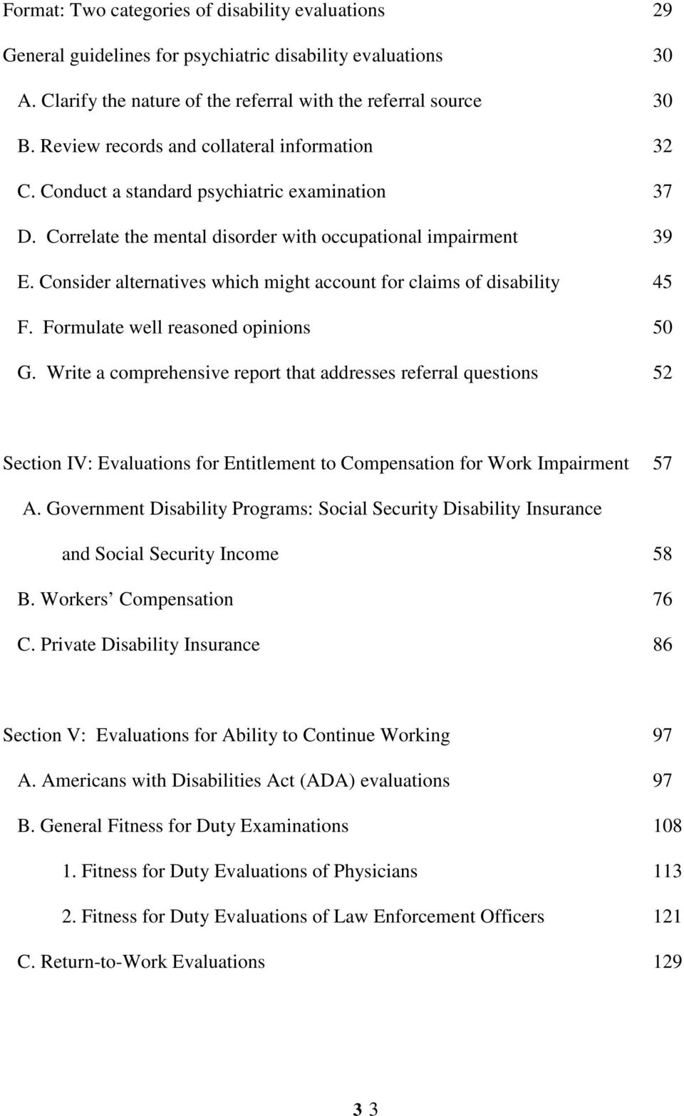 Consider alternatives which might account for claims of disability 45 F. Formulate well reasoned opinions 50 G.