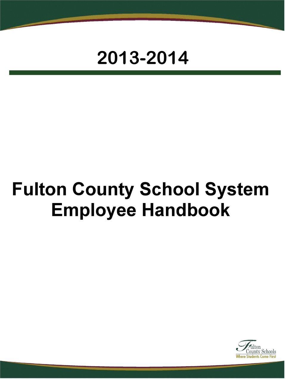 2 Fulton County School System Mission Our Mission is to educate every  student to be a responsible, productive citizen. Fulton County School  System Vision ...