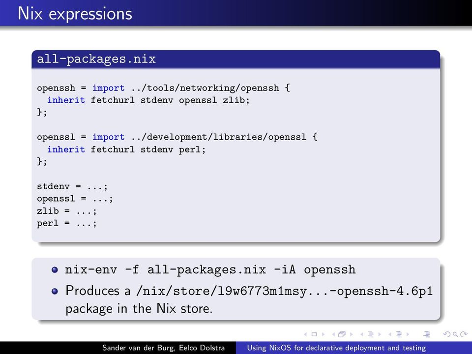 ./development/libraries/openssl { inherit fetchurl stdenv perl; }; stdenv =...; openssl =.