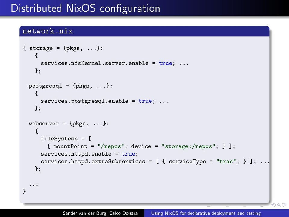 "..}: { filesystems = [ { mountpoint = ""/repos""; device = ""storage:/repos""; } ]; services.httpd."