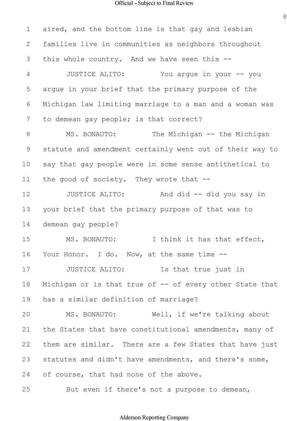 that correct? 8 MS. BONAUTO: The Michigan the Michigan 9 statute and amendment certainly went out of their way to 10 say that gay people were in some sense antithetical to 11 the good of society.