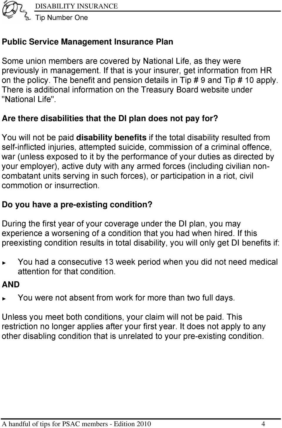 "There is additional information on the Treasury Board website under ""National Life"". Are there disabilities that the DI plan does not pay for?"