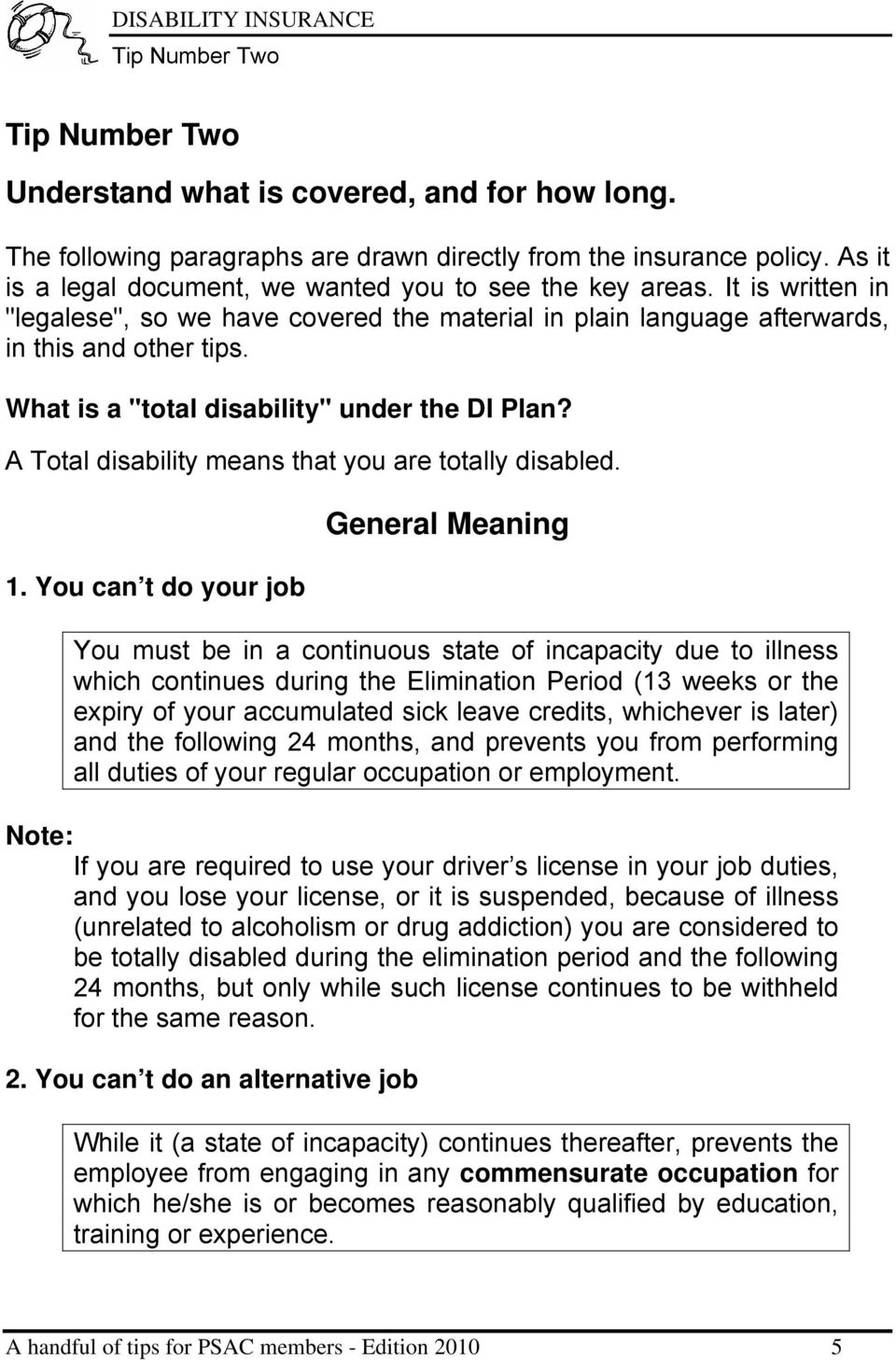 "What is a ""total disability"" under the DI Plan? A Total disability means that you are totally disabled. 1."