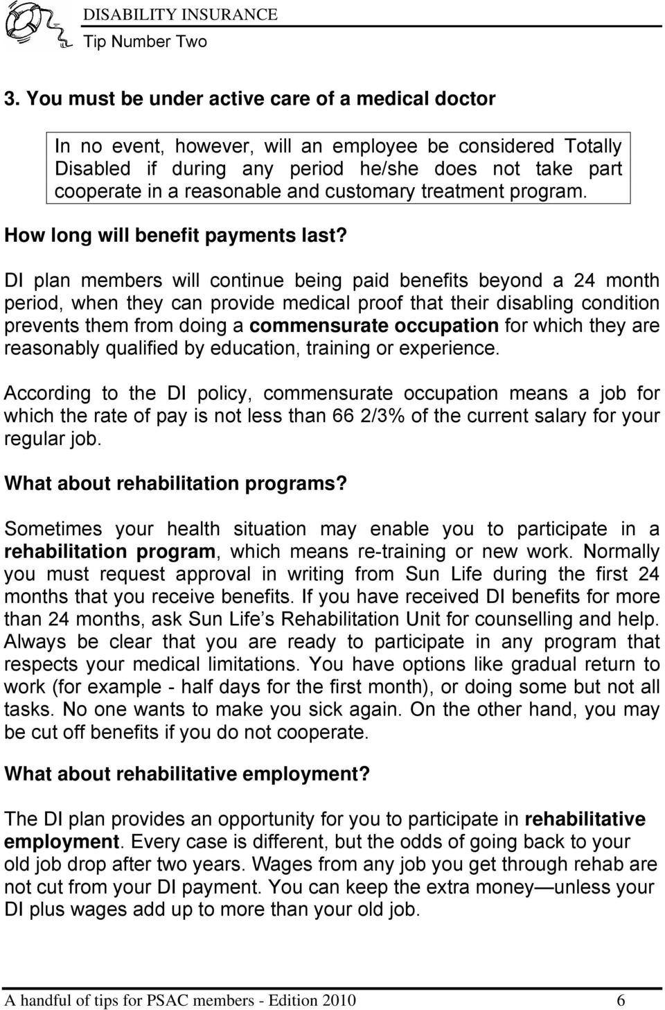 customary treatment program. How long will benefit payments last?