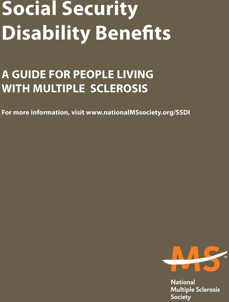 MULTIPLE SCLEROSIS For more