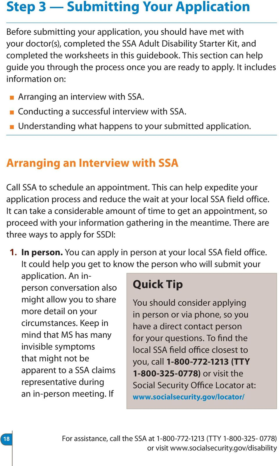 Understanding what happens to your submitted application. Arranging an Interview with SSA Call SSA to schedule an appointment.