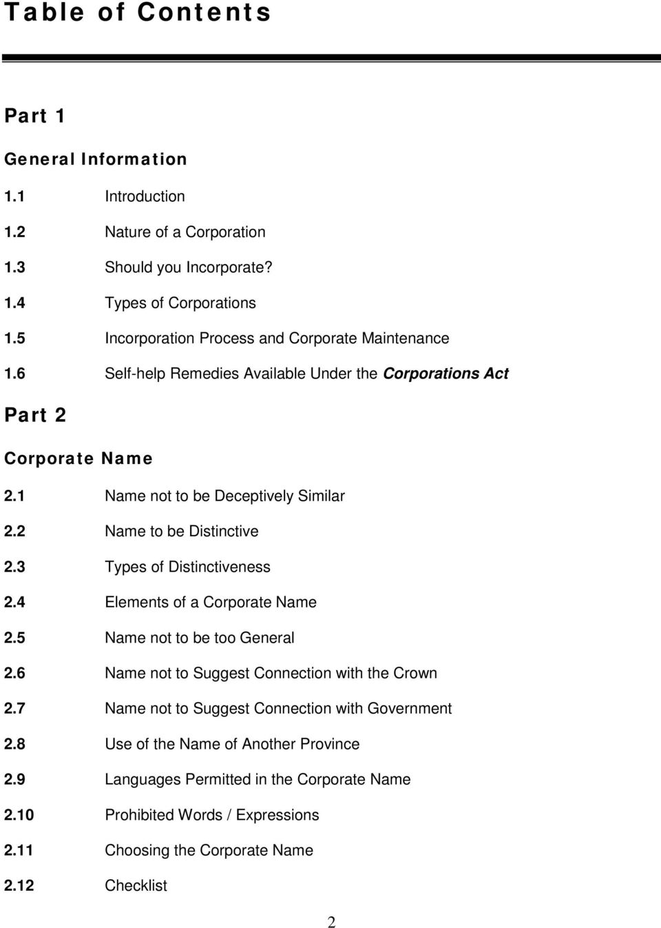 2 Name to be Distinctive 2.3 Types of Distinctiveness 2.4 Elements of a Corporate Name 2.5 Name not to be too General 2.6 Name not to Suggest Connection with the Crown 2.