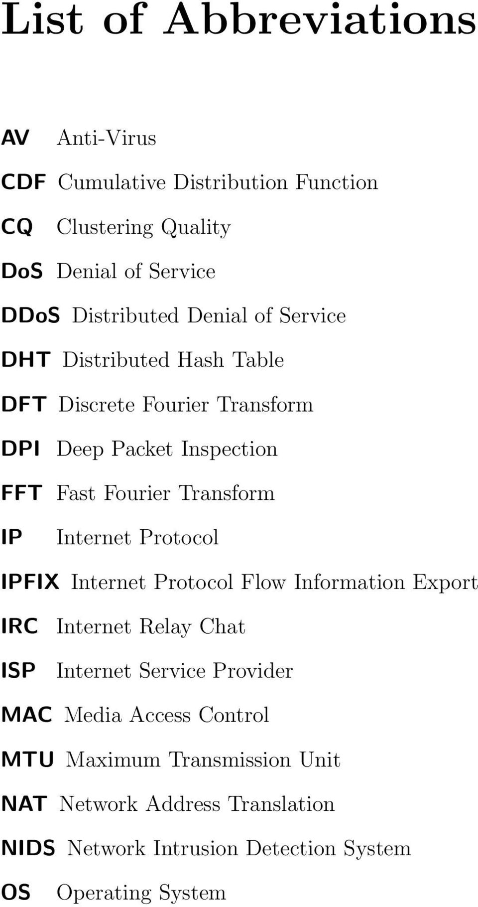 Internet Protocol IPFIX Internet Protocol Flow Information Export IRC ISP Internet Relay Chat Internet Service Provider MAC Media