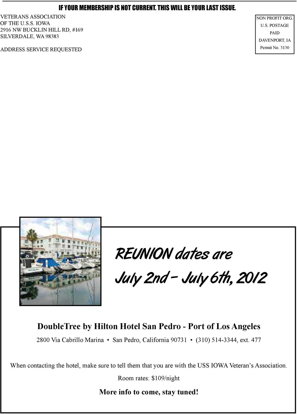 3130 Reunion dates are July 2nd July 6th, 2012 DoubleTree by Hilton Hotel San Pedro - Port of Los Angeles 2800 Via Cabrillo Marina San Pedro,