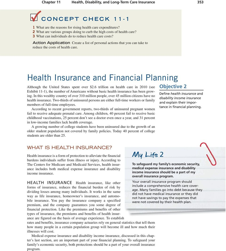 Action Application Create a list of personal actions that you can take to reduce the costs of health care. Health Insurance and Financial Planning Although the United States spent over $2.