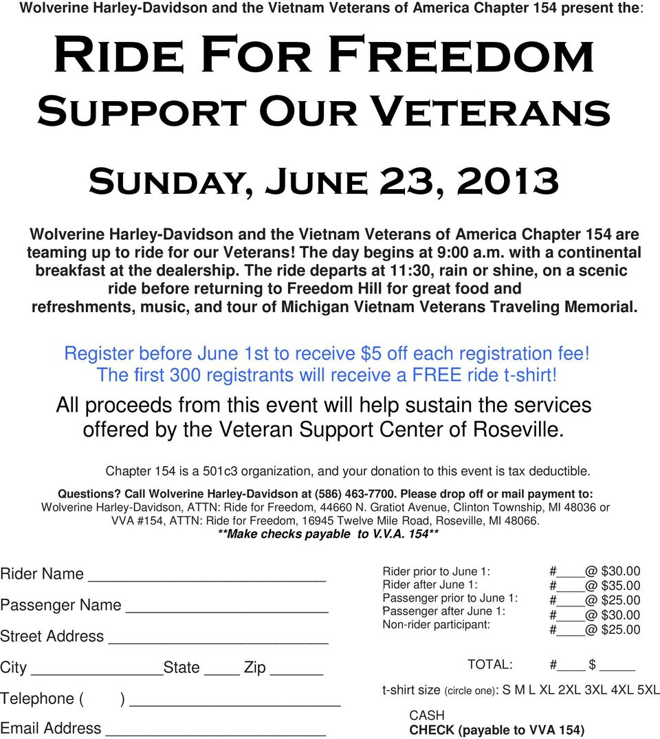 The ride departs at 11:30, rain or shine, on a scenic ride before returning to Freedom Hill for great food and refreshments, music, and tour of Michigan Vietnam Veterans Traveling Memorial.