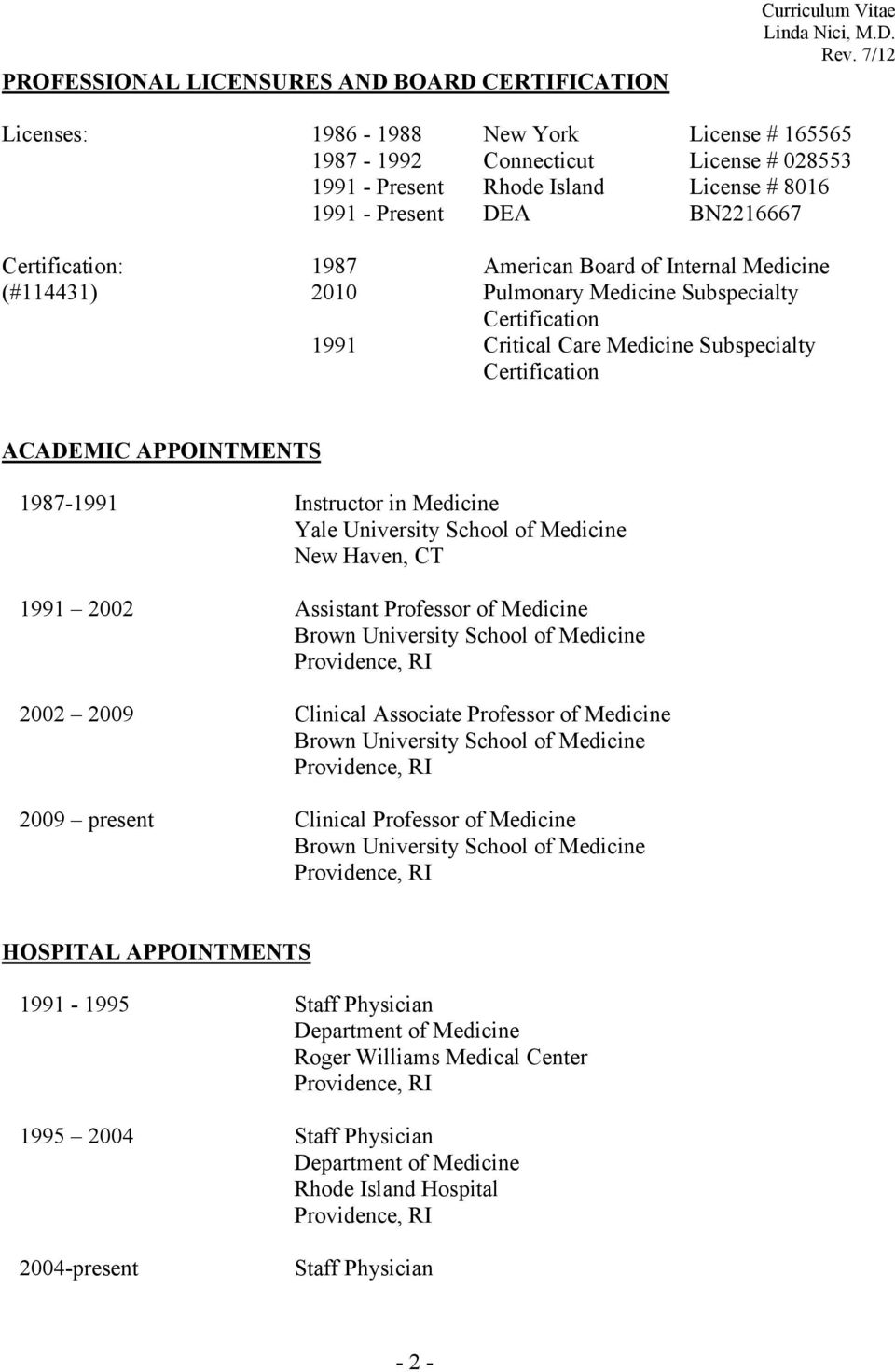 ACADEMIC APPOINTMENTS 1987-1991 Instructor in Medicine Yale University School of Medicine New Haven, CT 1991 2002 Assistant Professor of Medicine Brown University School of Medicine Providence, RI
