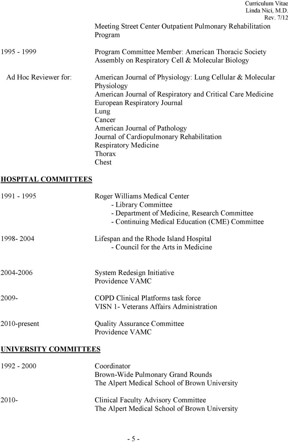 Journal of Cardiopulmonary Rehabilitation Respiratory Medicine Thorax Chest HOSPITAL COMMITTEES 1991-1995 Roger Williams Medical Center - Library Committee - Department of Medicine, Research