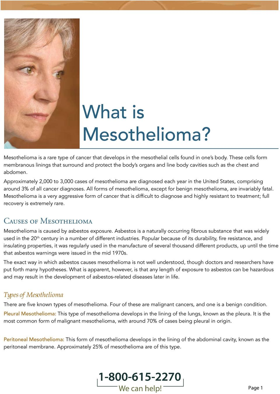 Approximately 2,000 to 3,000 cases of mesothelioma are diagnosed each year in the United States, comprising around 3% of all cancer diagnoses.