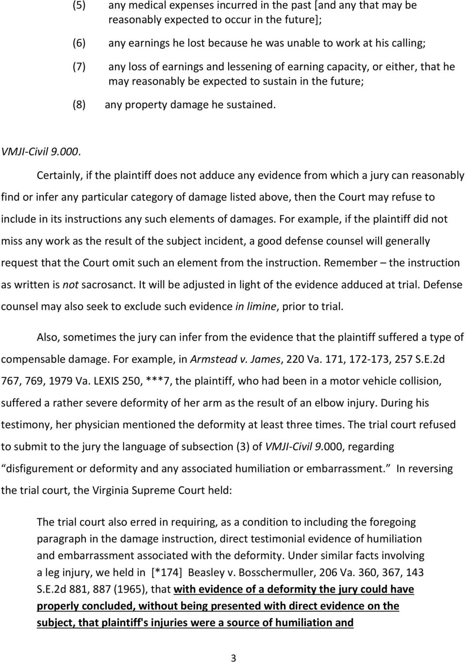 Certainly, if the plaintiff does not adduce any evidence from which a jury can reasonably find or infer any particular category of damage listed above, then the Court may refuse to include in its