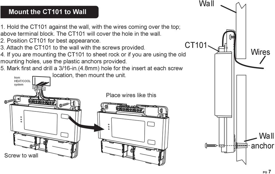 If you are mounting the CT101 to sheet rock or if you are using the old mounting holes, use the plastic anchors provided. 5.