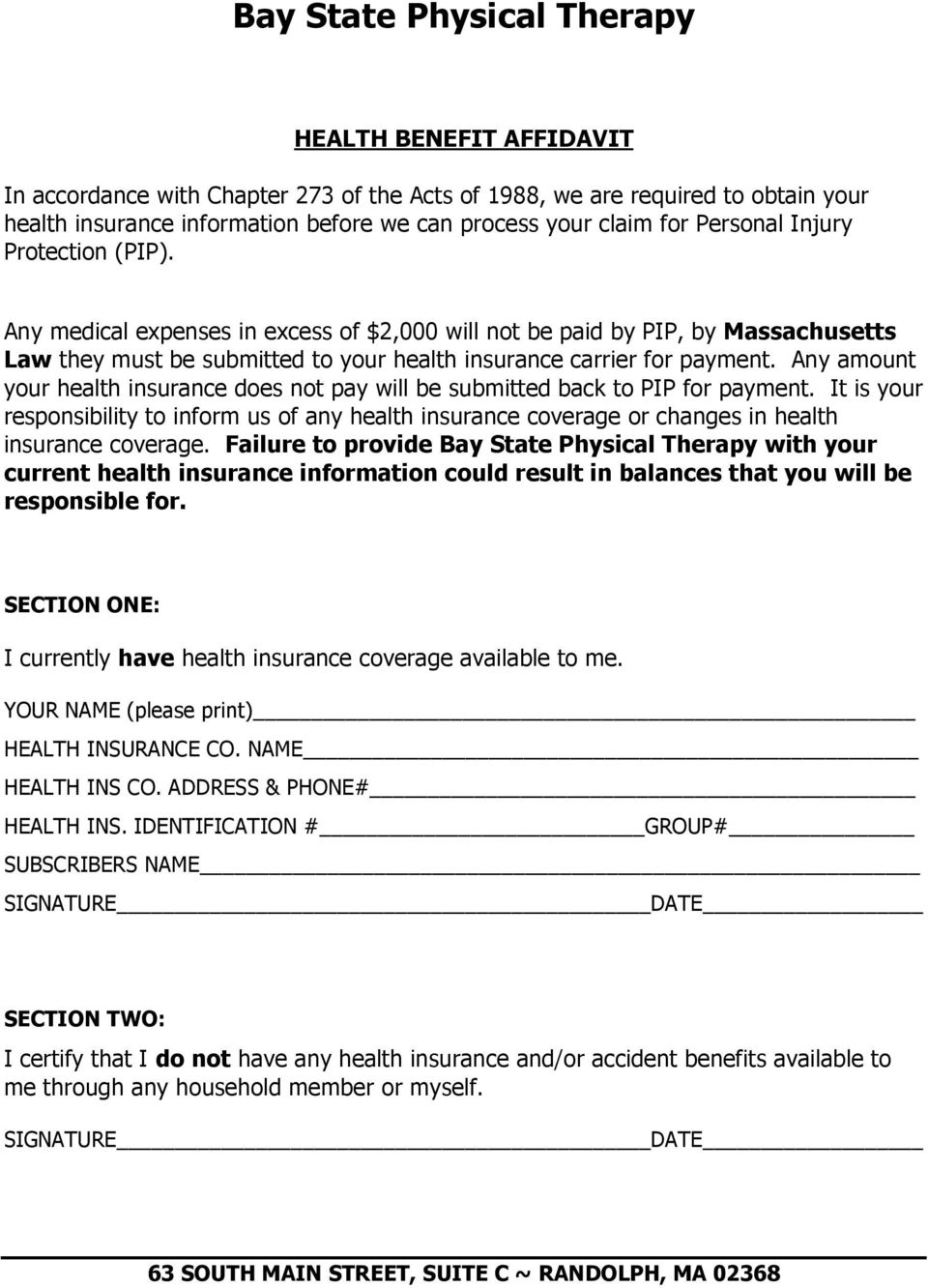 Any amount your health insurance does not pay will be submitted back to PIP for payment.