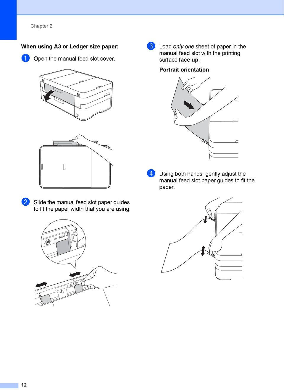 Portrait orientation 2 d Using both hands, gently adjust the manual feed slot paper guides