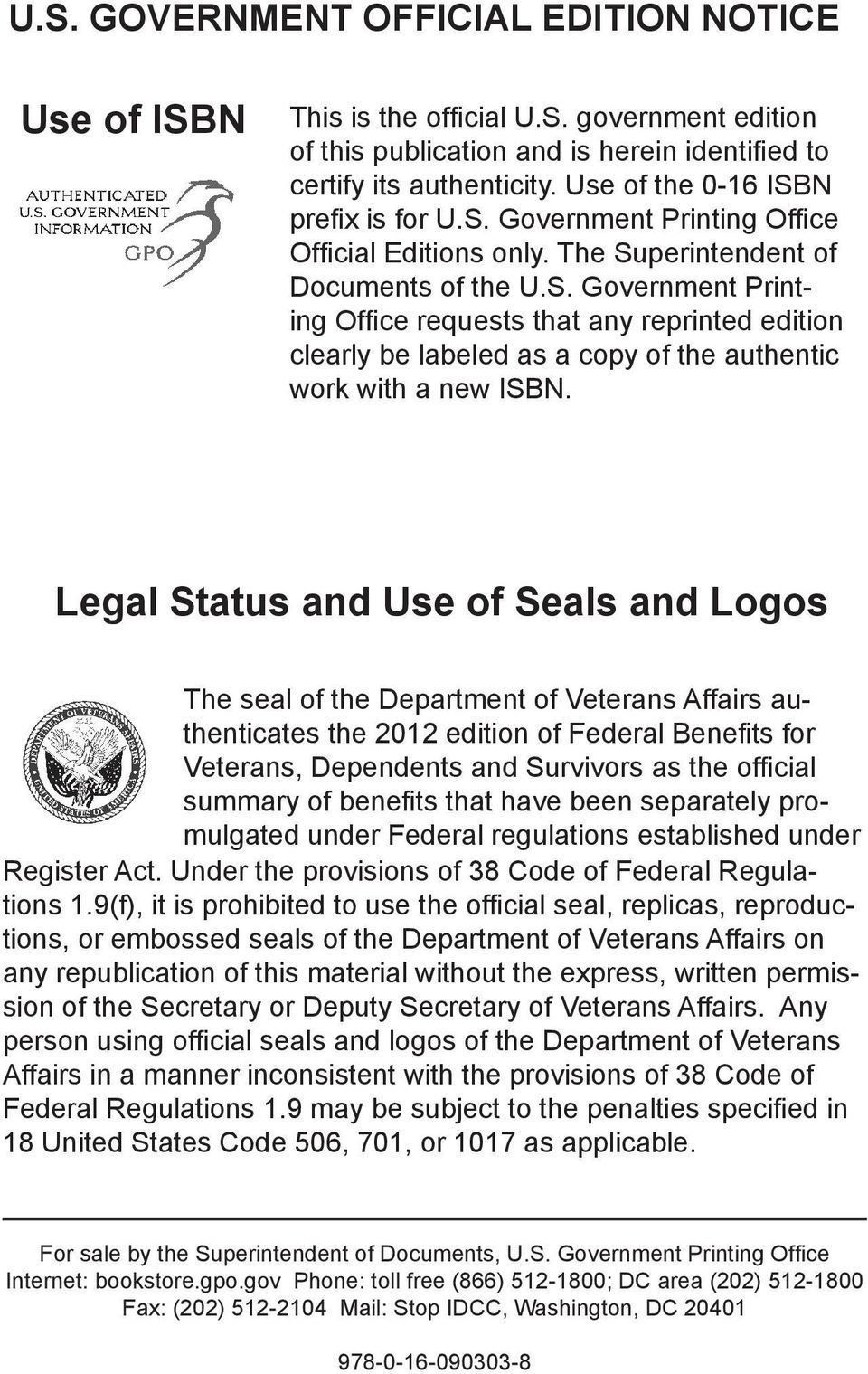 Legal Status and Use of Seals and Logos The seal of the Department of Veterans Affairs authenticates the 2012 edition of Federal Benefits for Veterans, Dependents and Survivors as the official