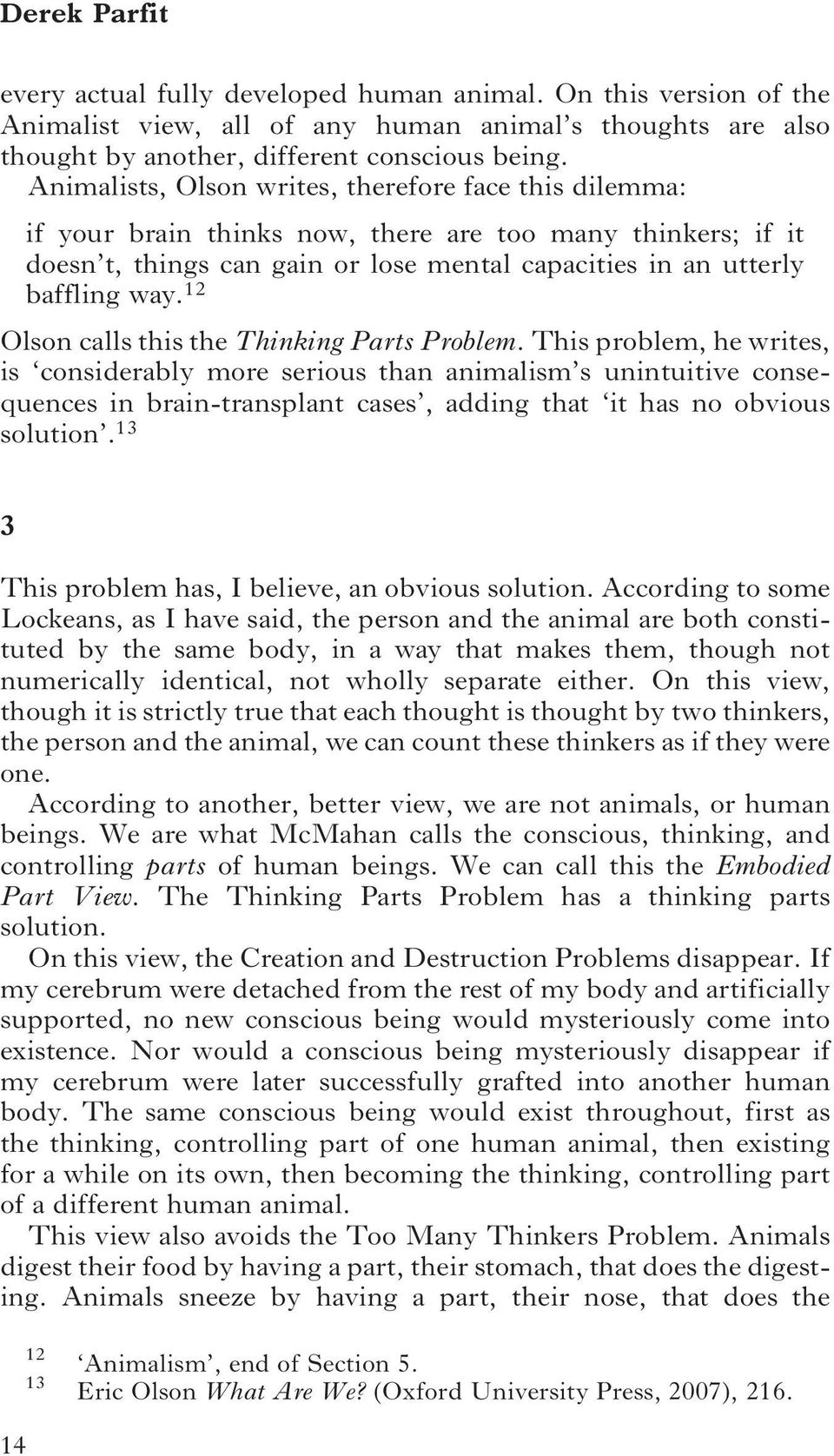 12 Olson calls this the Thinking Parts Problem.