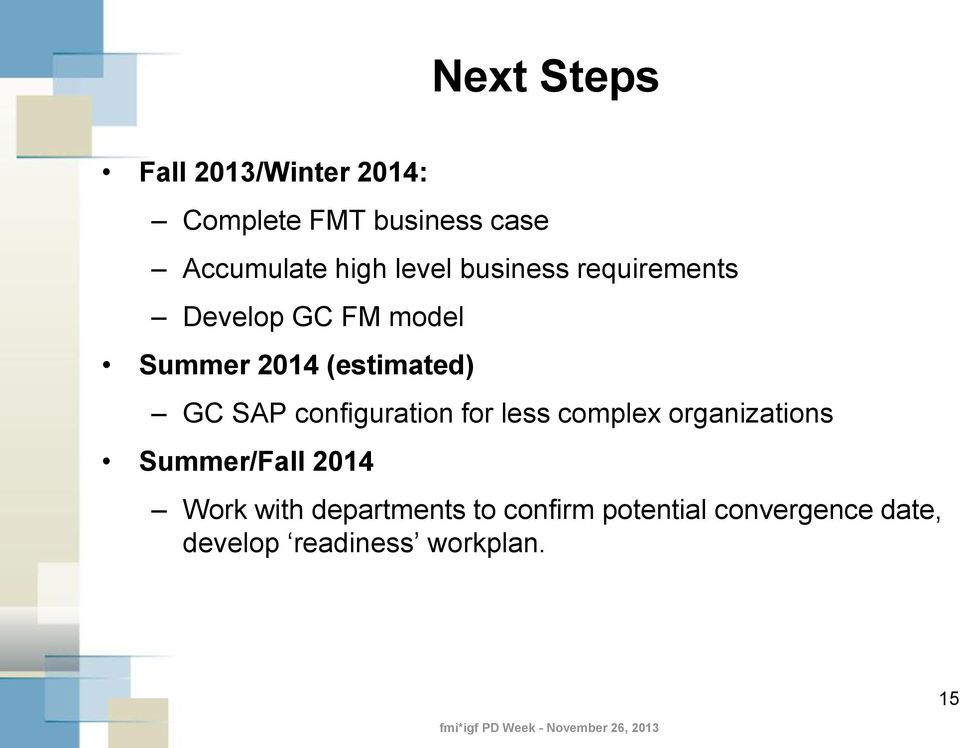 SAP configuration for less complex organizations Summer/Fall 2014 Work with