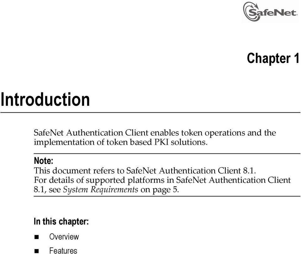 Note: This document refers to SafeNet Authentication Client 8.1.