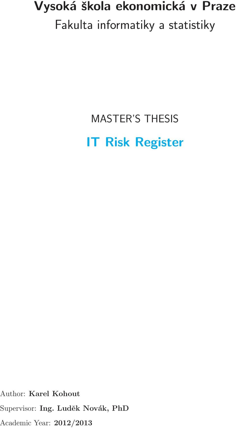 Risk Register Author: Karel Kohout