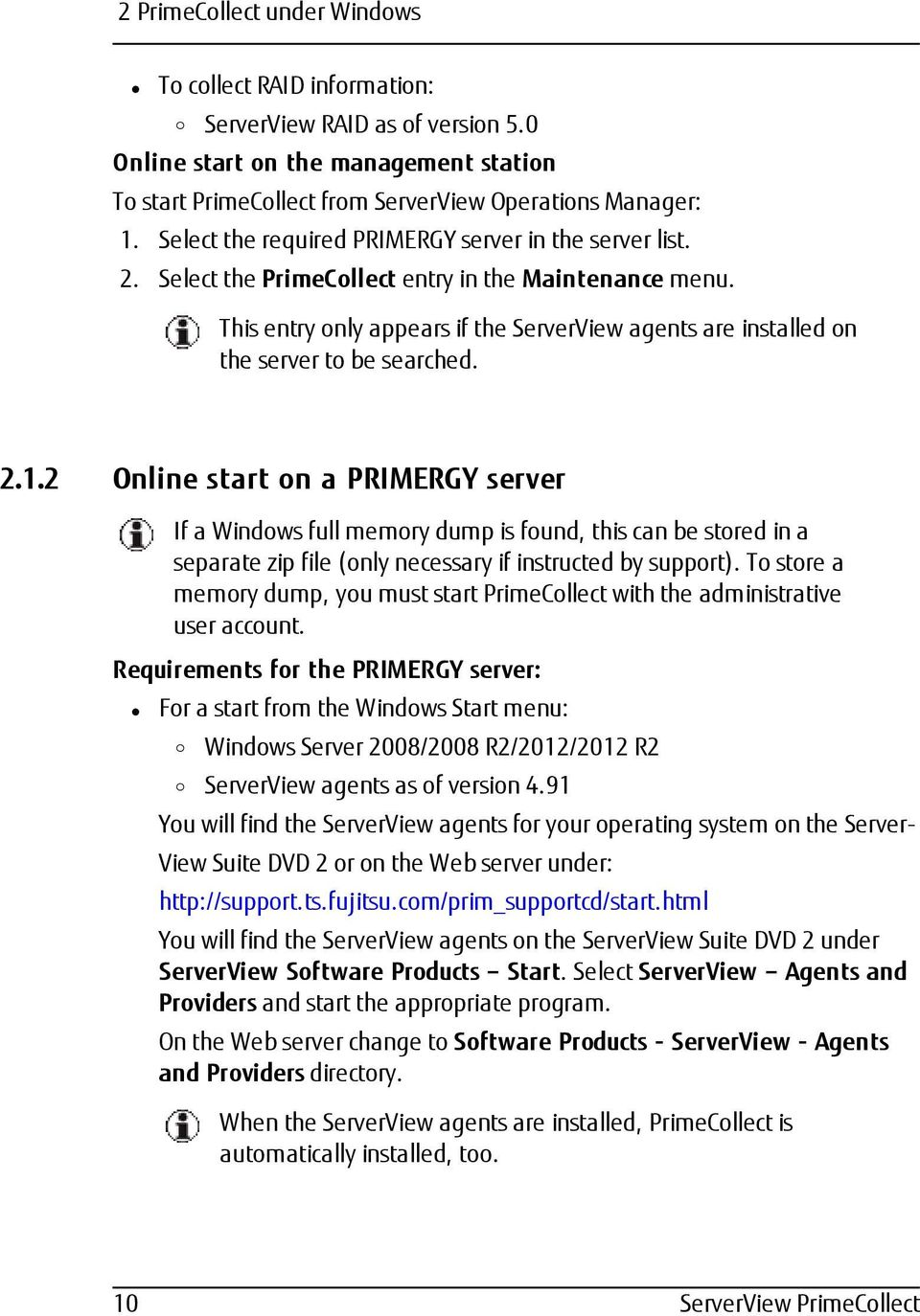 This entry nly appears if the ServerView agents are installed n the server t be searched. 2.1.