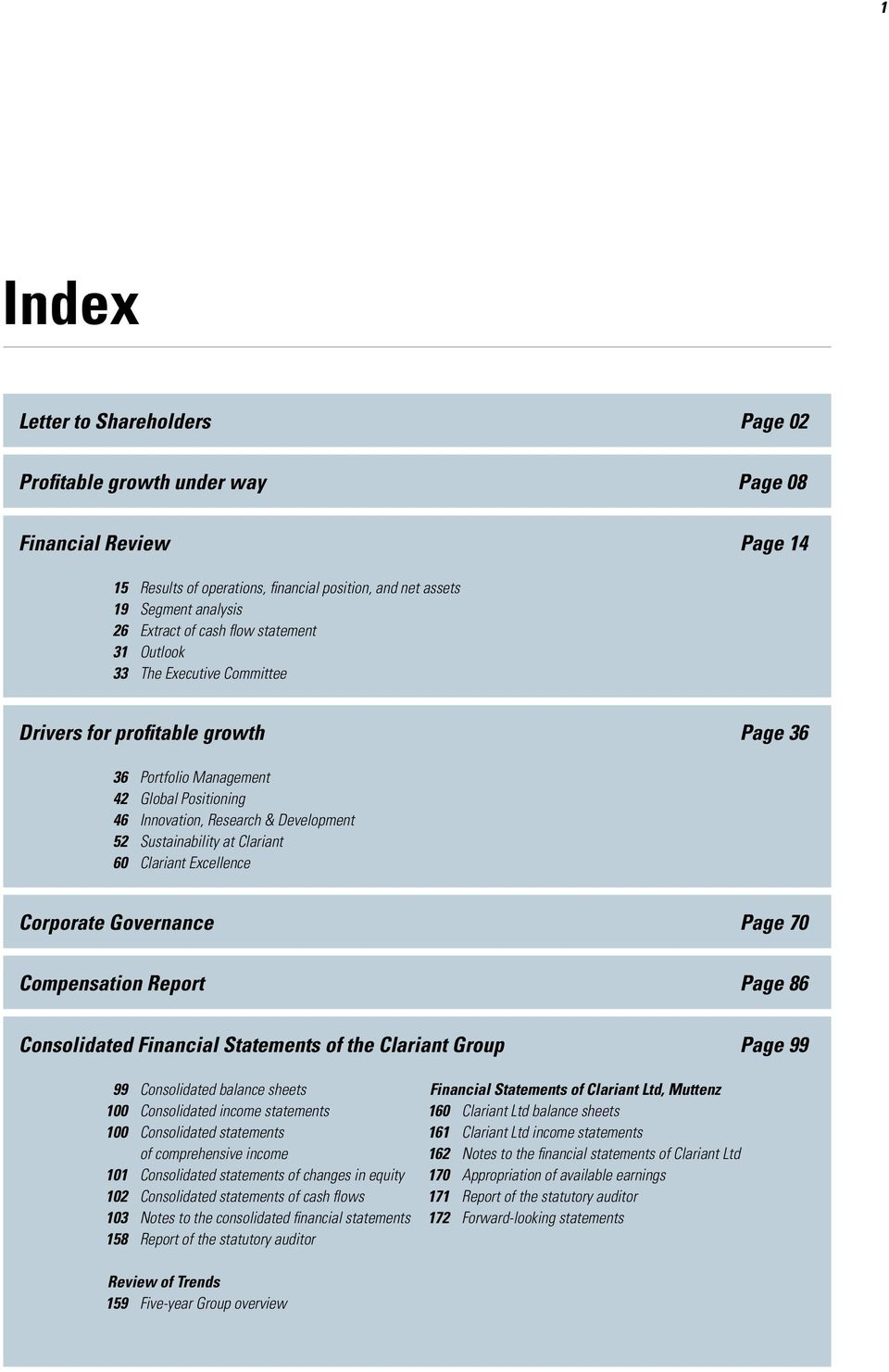 Clariant 60 Clariant Excellence Corporate Governance Page 70 Compensation Report Page 86 Consolidated Financial Statements of the Clariant Group Page 99 99 Consolidated balance sheets 100