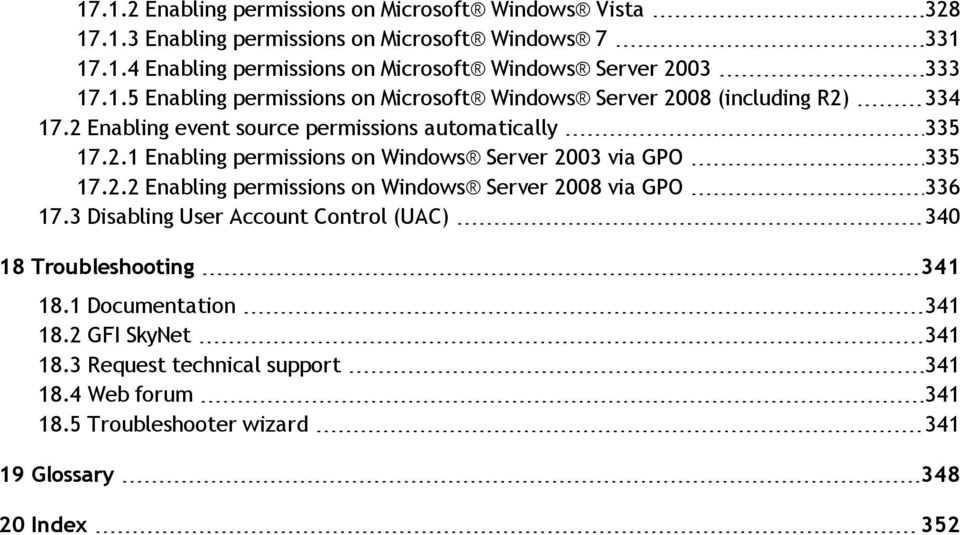 2.2 Enabling permissions on Windows Server 2008 via GPO 336 17.3 Disabling User Account Control (UAC) 340 18 Troubleshooting 341 18.1 Documentation 341 18.