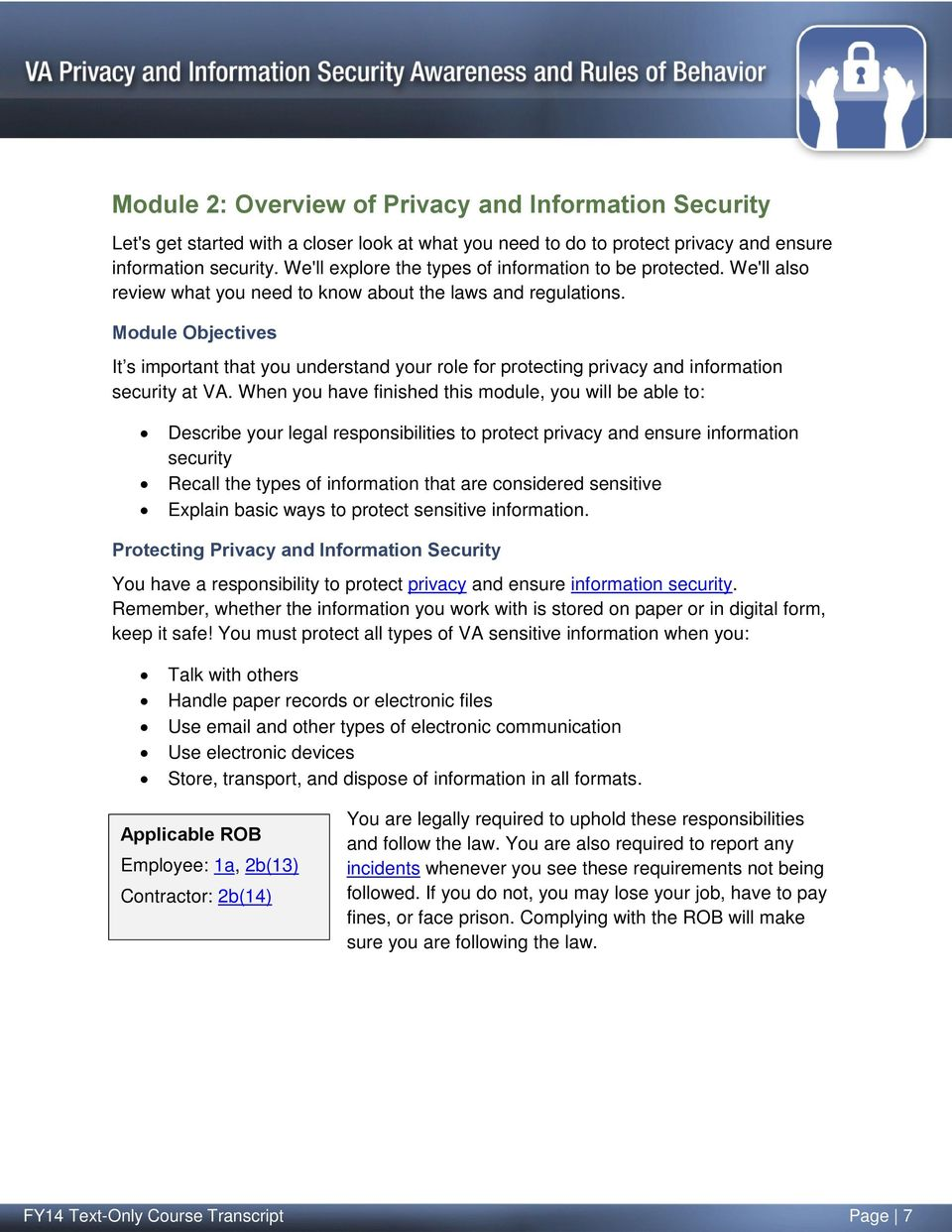 Module Objectives It s important that you understand your role for protecting privacy and information security at VA.