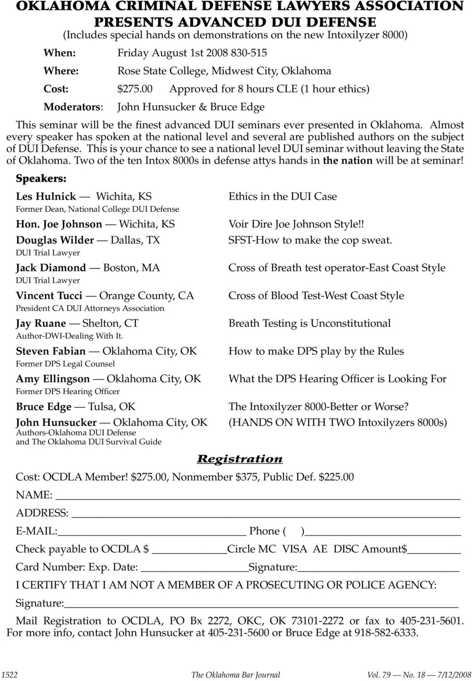 00 Approved for 8 hours CLE (1 hour ethics) Moderators: John Hunsucker & Bruce Edge This seminar will be the finest advanced DUI seminars ever presented in Oklahoma.