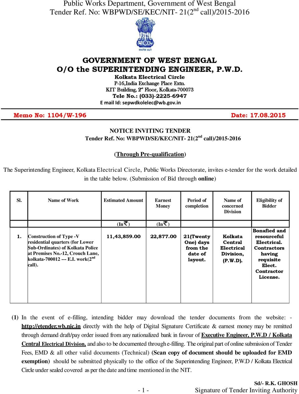 2015 NOTICE INVITING TENDER (Through Pre-qualification) The Superintending Engineer, Kolkata Electrical Circle, Public Works Directorate, invites e-tender for the work detailed in the table below.