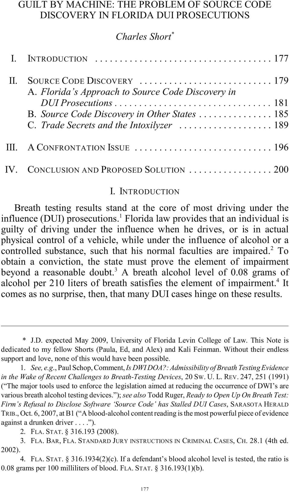 CONCLUSION AND PROPOSED SOLUTION...200 I. INTRODUCTION Breath testing results stand at the core of most driving under the 1 influence (DUI) prosecutions.