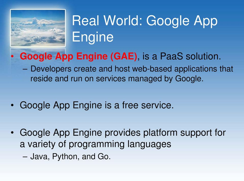 services managed by Google. Google App Engine is a free service.
